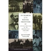 In Search of the Racial Frontier: African Americans in the American West 1528-1990, Paperback/Quintard Taylor