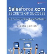 Salesforce.com Secrets of Success: Best Practices for Growth and Profitability, Paperback/David Taber