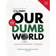 Our Dumb World: Atlas of the Planet Earth, Paperback