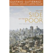 On the Side of the Poor: The Theology of Liberation, Paperback/Gustavo Gutierrez