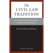 The Civil Law Tradition: An Introduction to the Legal Systems of Europe and Latin America, Paperback (3rd Ed.)