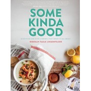 Some Kinda Good: Good Food and Good Company, That's What It's All About!, Hardcover/Rebekah Faulk Lingenfelser
