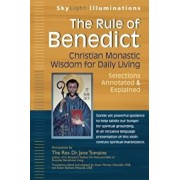 The Rule of Benedict: Christian Monastic Wisdom for Daily Living--Selections Annotated & Explained, Paperback/***