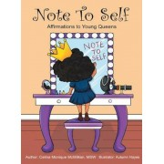 Note to Self: Affirmations to Young Queens, Hardcover