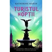 Turistul noptii/Katherine Marsh