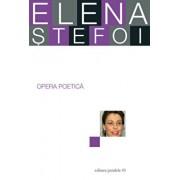 Elena Stefoi. Opera Poetica/Elena Stefoi
