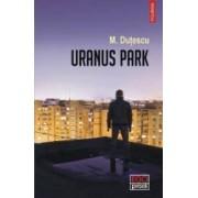 Uranus Park - M. Dutescu