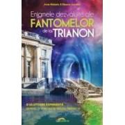 Enigmele Dezvaluite Ale Fantomelor De La Trianon - Anne Moberly Eleanor Jourdain