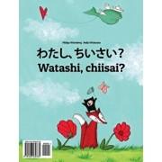Watashi, Chisai?: Philipp Winterberg to Nadja Wichmann No Ehon, Paperback/Philipp Winterberg