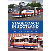 Stagecoach in Scotland - The First Twenty Years (Jenkinson Keith A.)(Paperback / softback) (9781445678719)