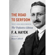 The Road to Serfdom: Text and Documents, Paperback/F. A. Hayek