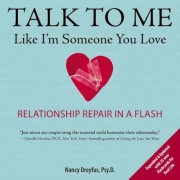 Talk to Me Like I'm Someone You Love: Relationship Repair in a Flash, Paperback