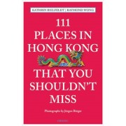 111 Places in Hong Kong That You Shouldn't Miss, Paperback