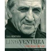 Lino Ventura. Une leçon de vie - Clelia Ventura - Livre