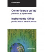 Comunicarea online - provocari si oportunitati. Instrumente Office pentru mediul de comunicare (eBook)