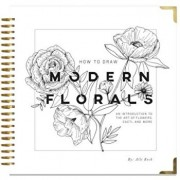 How to Draw Modern Florals: An Introduction to the Art of Flowers, Cacti, and More, Hardcover/Alli Koch