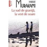 La sud de granita la vest de soare - Haruki Murakami