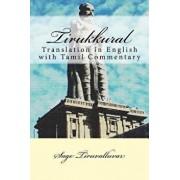 Tirukkural: Translation in English with Tamil Commentary/Tamil Poet Tiruvalluvar