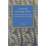 Cromwell on Foreign Affairs by F. W. Payn