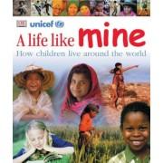 A Life Like Mine: How Children Live Around the World, Paperback