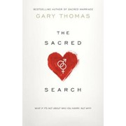 The Sacred Search: What If It's Not about Who You Marry, But Why', Paperback/Gary Thomas