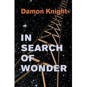 In Search of Wonder: Essays on Modern Science Fiction, Paperback/Damon Knight