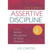 Assertive Discipline: Positive Behavior Management for Today's Classroom, Paperback