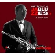 John Coltrane. Mari cantareti de jazz si blues Vol. 7