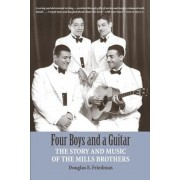 Four Boys and a Guitar: The Story and Music of the Mills Brothers, Paperback