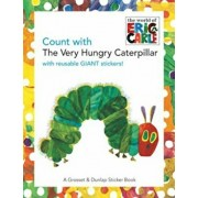 Count with the Very Hungry Caterpillar 'With Giant Reusable Stickers', Paperback/Eric Carle