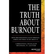 The Truth about Burnout: How Organizations Cause Personal Stress and What to Do about It, Paperback/Christina Maslach