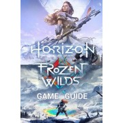 Horizon Zero Dawn Game Guide: Complete Edition Including the Frozen Wilds Expansion, Paperback