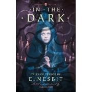 In the Dark: Tales of Terror by E. Nesbit (HarperCollins Chillers)