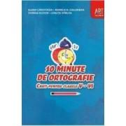 10 minute de ortografie cls 5-6 caiet - Elena Carstocea Monica H. Columban