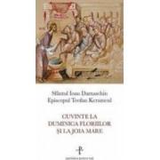 Cuvinte la Duminica Floriilor si la Joia Mare - Sfantul Ioan Damaschin