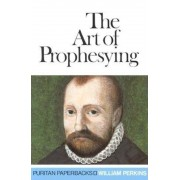Art of Prophesying: And the Calling of the Ministry, Paperback
