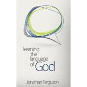 Learning the Language of God, Paperback/Jonathan Ferguson