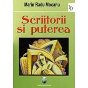 Scriitorii si puterea/Marin Radu Mocanu