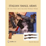 Italian Small Arms of the First and Second World Wars, Hardcover