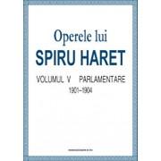Operele lui Spiru Haret. Volumul V - Parlamentare, 1901-1904/Spiru Haret
