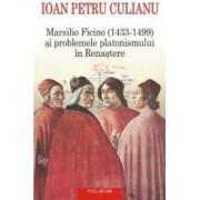 Marsilio Ficino si problemele platonismului in Renastere - Ioan Petru Culianu