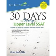 30 Days to Acing the Upper Level SSAT: Strategies and Practice for Maximizing Your Upper Level SSAT Score, Paperback/Christa B. Abbott M. Ed