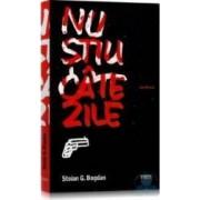 Nu stiu cate zile - Stoian G. Bogdan