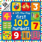 First 100 Numbers Lift-The-Flap: Over 50 Fun Flaps to Lift and Learn, Hardcover/Roger Priddy