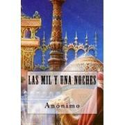 Las Mil Y Una Noches (Spanish Edition), Paperback/Anonimo