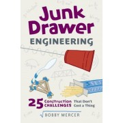 Junk Drawer Engineering: 25 Construction Challenges That Don't Cost a Thing, Paperback