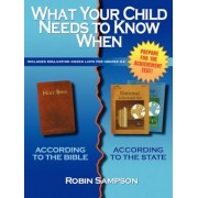 What Your Child Needs to Know When: According to the Bible/According to the State, Paperback
