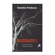 Dizgratii I Timpul Puterii vs. Puterea Timpului/Valentin Predescu