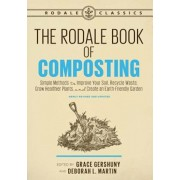 The Rodale Book of Composting, Newly Revised and Updated: Simple Methods to Improve Your Soil, Recycle Waste, Grow Healthier Plants, and Create an Ear, Paperback