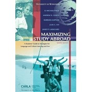 Maximizing Study Abroad: A Students' Guide to Strategies for Language and Culture Learning and Use, Paperback/Andrew D. Cohen